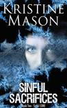 Sinful Sacrifices by Kristine Mason
