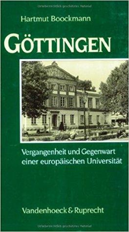 Göttingen: Vergangenheit und Gegenwart einer europäischen Universität