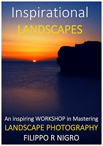 Inspirational Landscapes - An inspiring workshop in mastering landscape photography: Photography workshop aimed at beginners and enthusiasts