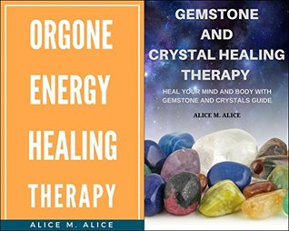 2 EBooks: Orgone Energy Healing Therapy: with Gemstone And Crystal Healing Therapy Bundle Pack