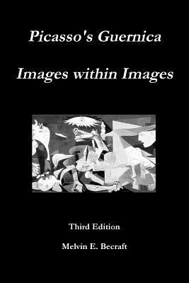 Picasso's Guernica - Images Within Images, Third Edition