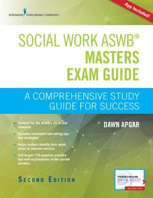 Social Work Aswb Masters Exam Guide, Second Edition: A Comprehensive Study Guide for Success