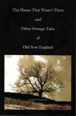 The House That Wasn't There and Other Strange Tales of Old New England