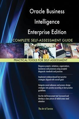 Oracle Business Intelligence Enterprise Edition 12c Complete Self-Assessment Guide