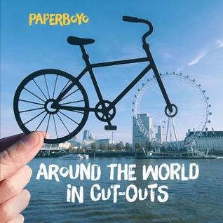 Around the World in Cut-Outs: (Books About Cities, Books About Geography)