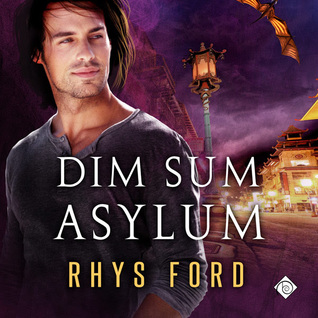 Audio Book Review: Dim Sum Asylum by Rhys Ford (Author) & Greg Tremblay (Narrator)