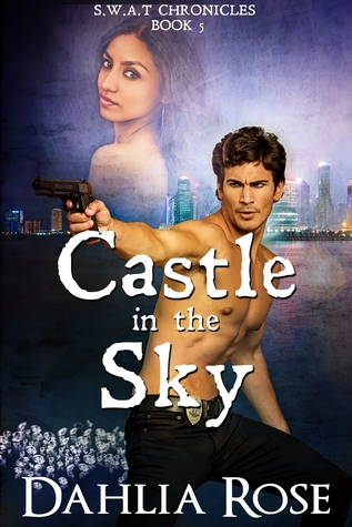 Castle In The Sky (S.W.A.T Chronicles Book 5)