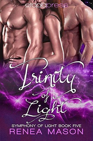 Trinity of Light (Symphony of Light, #3)...
