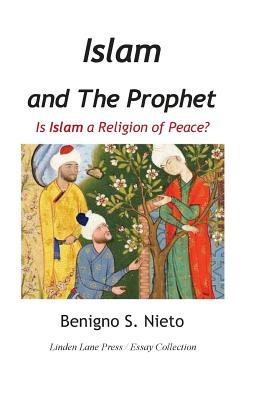 Islam and the Prophet: Is Islam a Religion of Peace?