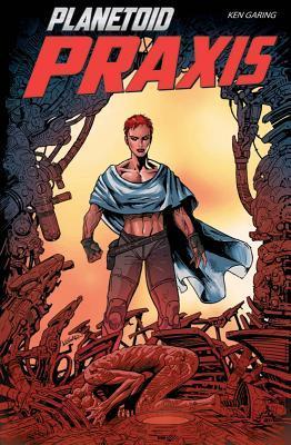 Planetoid, Vol. 2: Praxis