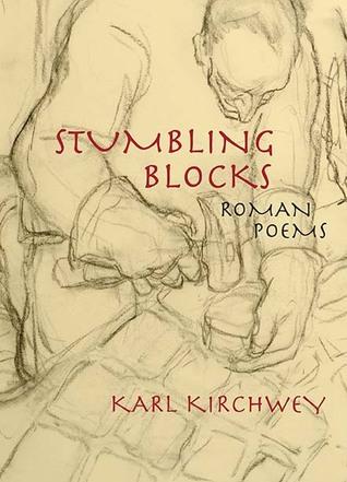 Stumbling Blocks by Karl Kirchwey