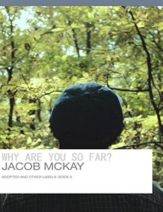 Why Are You So Far?: Adopted And Other Labels: Book 3