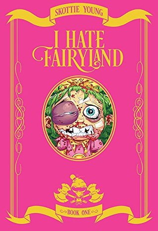 I Hate Fairyland: Book One