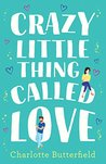 Crazy Little Thing Called Love by Charlotte Butterfield