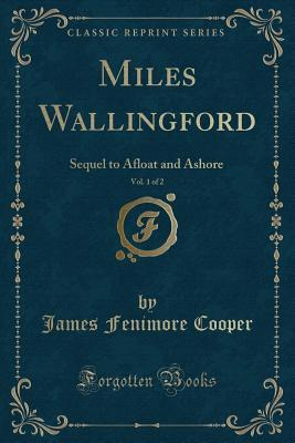 Miles Wallingford, Vol. 1 of 2: Sequel to Afloat and Ashore