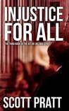 Injustice For All (Joe Dillard #3)