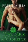 Love, Luck, and Clusterf*ck by Bree Dahlia