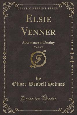 Elsie Venner, Vol. 2 of 2: A Romance of Destiny