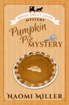 Pumpkin Pie Mystery (Amish Sweet Shop Mysteries #4)