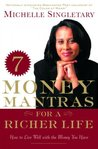 7 Money Mantras for a Richer Life: How to Live Well with the Money You Have