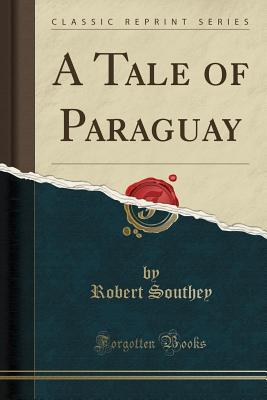 A Tale of Paraguay (Classic Reprint)