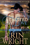 Arrested by Love (Long Valley, #2)
