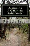 Beginning A Christian Faith Walk