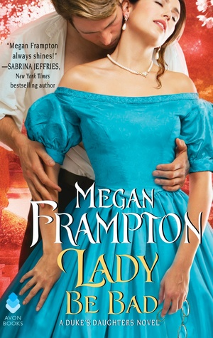 Lady Be Bad (Duke's Daughters, #1)