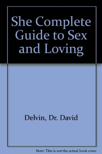 """She"" Complete Guide to Sex and Loving"