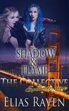 Shadow & Flame Part Two (The Collective Season #1 Episode #9)
