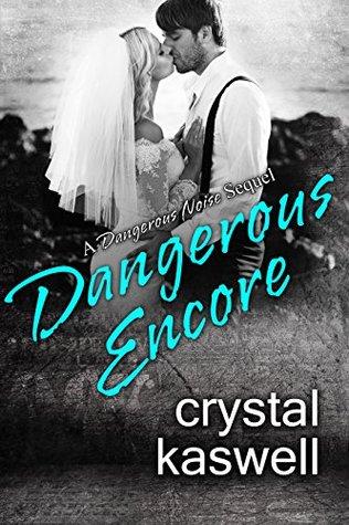 Dangerous Encore (Dangerous Noise #5)
