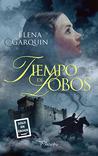 Tiempo de lobos by Elena Garquin