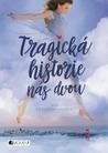 Tragická historie nás dvou by Jess Rothenberg