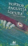 Horror, angustia y locura by Pablo Delgado