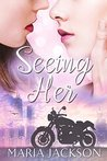 Seeing Her