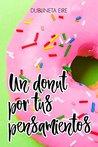 Un donut por tus pensamientos by Dublineta Eire