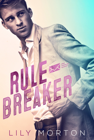 Mixed messages - Tome 1 : Rule breaker de Lily Morton 35826972