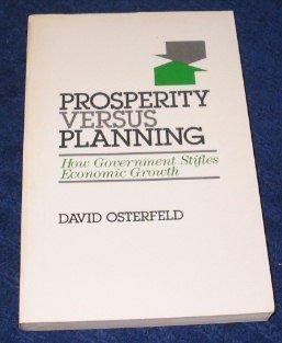 Prosperity Versus Planning: How Government Stifles Economic Growth