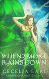 When Smoke Rains Down by Cecelia Earl