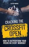 Cracking the CrossFit Open by Oliver Norris