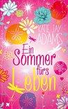 Ein Sommer fürs Leben by Katie Jay Adams