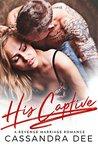 His Captive by Cassandra Dee