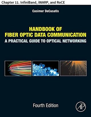 Handbook of Fiber Optic Data Communication: Chapter 11. InfiniBand, iWARP, and RoCE