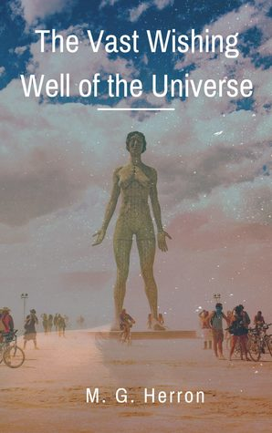 The Vast Wishing Well of the Universe