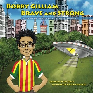 bobby-gilliam-brave-and-strong-a-tool-for-the-prevention-of-childhood-sexual-abuse-faith-based-version-rise-and-shine-movement-childhood-sexual-abuse-prevention-series