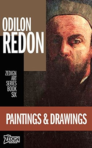 Odilon Redon - Paintings & Drawings (Zedign Art Series Book 6)