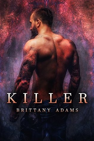 Killer A Dark Erotica (Sexy Killers) by Brittany Adams