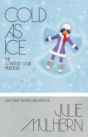 Cold as Ice (The Country Club Murders #6)
