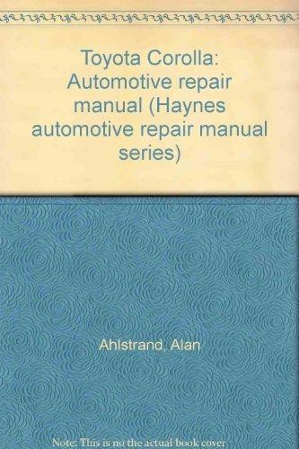 Toyota Corolla: Automotive repair manual (Haynes automotive repair manual series)