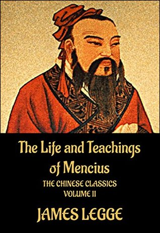 The Life and Teachings of Mencius: The Chinese Classics, Vol.2